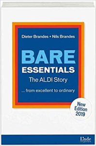 Bare Essentials: The ALDI Story … from excellent to ordinary New Edition 2019
